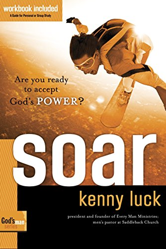 Soar: Are You Ready to Accept God's Power? (God's Man Series) (1578569893) by Luck, Kenny