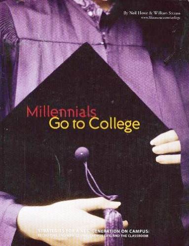 Millennials Go to College: Strategies for a New Generation on Campus (1578580331) by William Strauss; Neil Howe