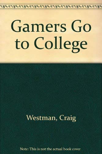 Gamers Go to College: Westman, Craig, Bouman, Penny