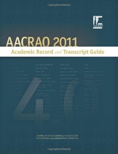 The Aacrao 2011: Academic Record and Transcript Guide: Richard Backes, Paula Burrows, Julie ...