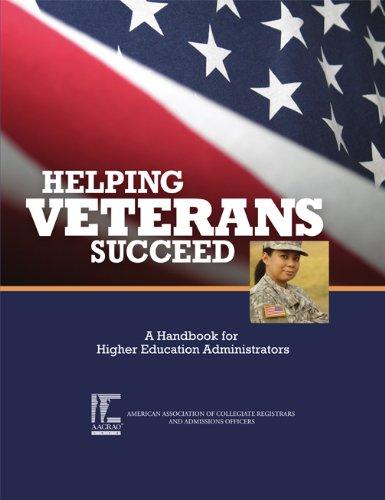 Helping Veterans Succeed: A Handbook for Higher Education Administrators: Jacqueline Elliott; ...
