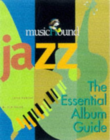 9781578590315: Musichound Jazz: The Essential Album Guide (MisicHound)
