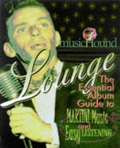 9781578590483: musicHound Lounge: The Essential Album Guide to Martini Music and Easy Listening