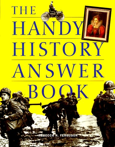 9781578590803: The Handy History Answer Book (Handy Answer Books)
