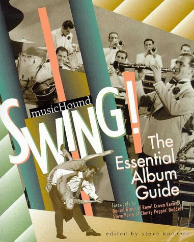 9781578590919: MUSIC HOUND SWING!: The Essential Album Guide-- Complete with cd in pocket. Forewords by Daniel Glass of Royal Crown Revue and Steve Perry of Cherry Poppin' Daddies.