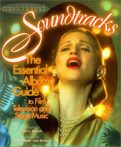 9781578591015: MusicHound Soundtracks : The Essential Album Guide to Film, Television and Stage Music