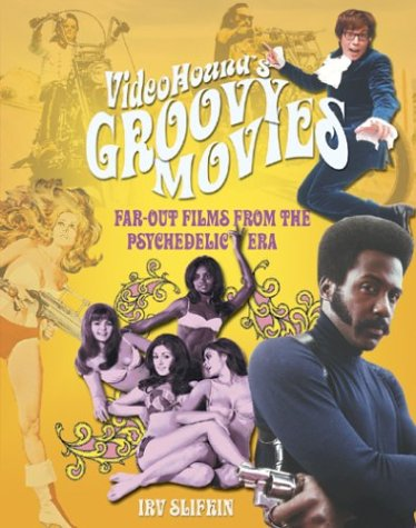 9781578591558: Videohound's Groovy Movies: Far-out Films from the Psychedelic Era