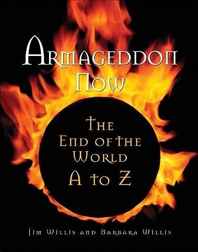 Armageddon Now: The End of the World: Jim Willis, Barbara