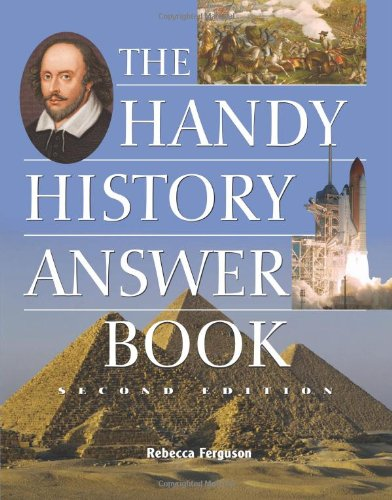 9781578591701: The Handy History Answer Book, Second Edition (The Handy Answer Book Series)