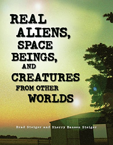 9781578593330: Real Aliens, Space Beings, and Creatures from Other Worlds