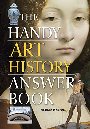 The Handy Art History Answer Book (The Handy Answer Book Series): Dickerson, Madelynn
