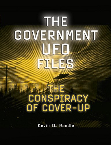 The Government UFO Files: The Conspiracy of Cover-Up: Randle, Kevin D.