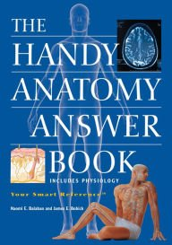 9781578595747: The Handy Anatomy Answer Book