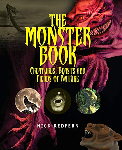 The Monster Book: Creatures, Beasts and Fiends of Nature: Nick Redfern