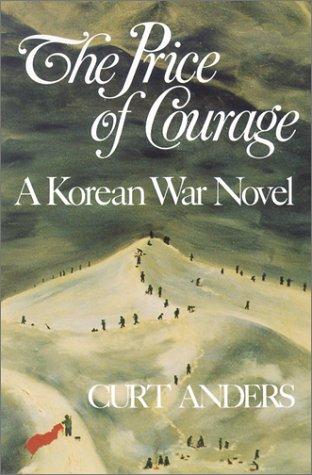 9781578600403: The Price of Courage: A Korean War Novel