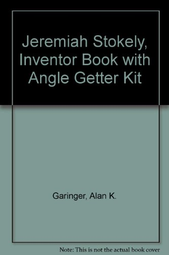 Jeremiah Stokely, Inventor Book with Angle Getter Kit: Alan K. Garinger