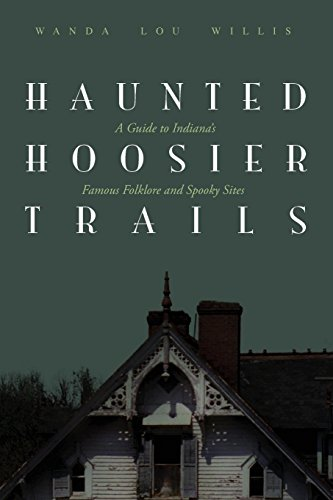9781578601158: Haunted Hoosier Trails: A Guide to Indiana's Famous Folklore Spooky Sites