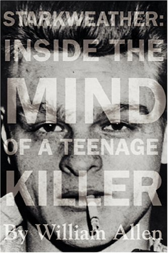 9781578601516: Starkweather: Inside the Mind of a Teenage Killer