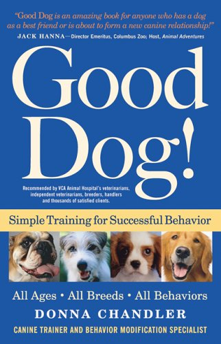9781578601530: Good Dog!: Simple Training for Successful Behavior