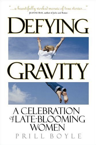 9781578601547: Defying Gravity: A Celebration of Late-Blooming Women