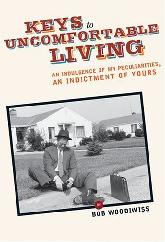 9781578601585: Keys to Uncomfortable Living: Indulgences of My Peculiarities, Indictments of Yours