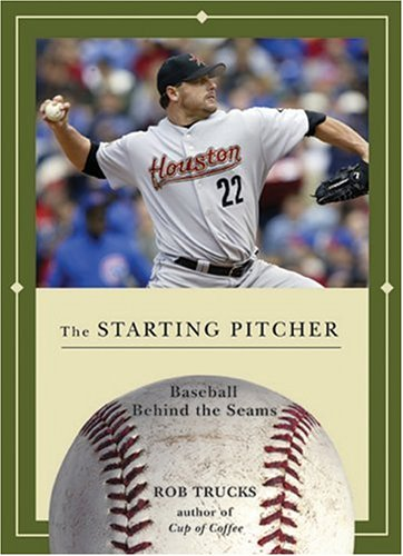 9781578601639: The Starting Pitcher (Baseball Behind the Seams)