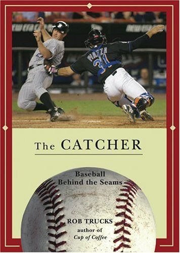 9781578601646: The Catcher (Baseball Behind the Seams)