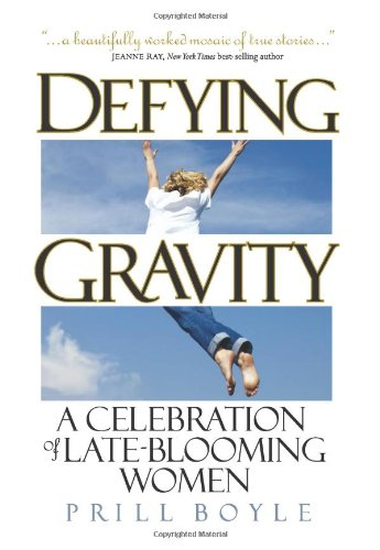 9781578602087: Defying Gravity: A Celebration of Late-Blooming Women