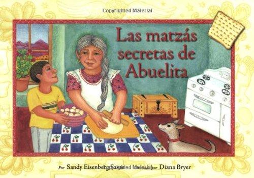 Las Matzas Secretas de Abuelita: Sandy Eisenberg Sasso, Diana Bryer