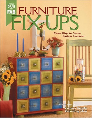 9781578602254: Furniture Fix-Ups: Clever Ways to Create Custom Character (From Drab to Fab)