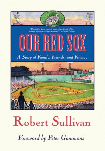 9781578602346: Our Red Sox: A Story of Family, Friends, and Fenway