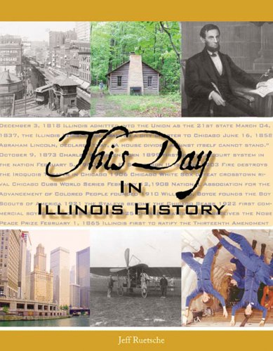 9781578602438: This Day in Illinois History (This Day in History)