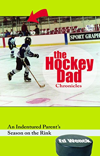 9781578602490: The Hockey Dad Chronicles: An Indentured Parent's Season on the Rink