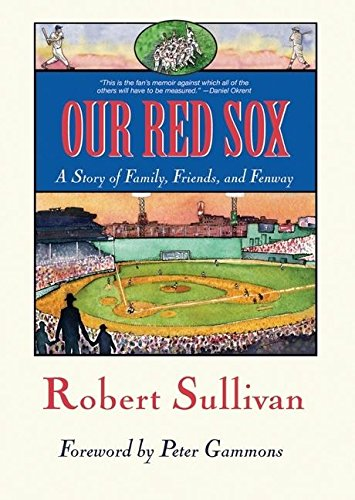 9781578602810: Our Red Sox: A Story of Family, Friends, and Fenway