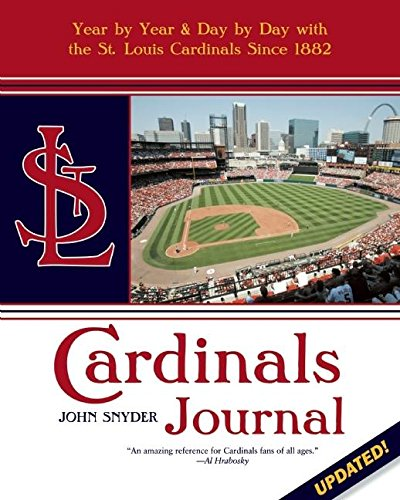 9781578603381: Cardinals Journal: Year by Year and Day by Day with the St. Louis Cardinals Since 1882