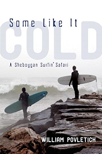 9781578603473: Some Like it Cold: A Sheboygan Surfin' Safari