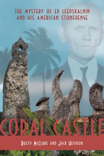 9781578603824: Coral Castle: The Mystery of Ed Leedskalnin and His American Stonehenge
