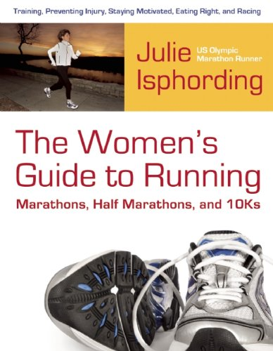 9781578603855: The Woman's Guide to Running a Marathon, Half-Marathon, and 10-K: Training, Preventing Injury, Staying Motivated, Eating Right, and Racing