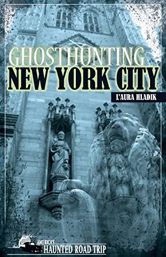 9781578604487: Ghosthunting New York City (America's Haunted Road Trip)