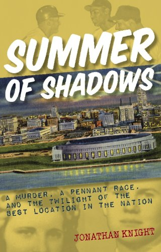 Summer of Shadows: A Murder, A Pennant: Knight, Jonathan