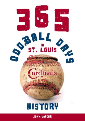 9781578604715: 365 Oddball Days in St. Louis Cardinals History