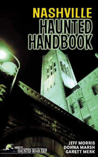 9781578604975: Nashville Haunted Handbook (America's Haunted Road Trip)