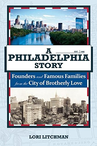 9781578605699: A Philadelphia Story: Founders and Famous Families from the City of Brotherly Love