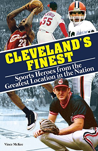 9781578605736: Cleveland's Finest: Sports Heroes From the Greatest Location in the Nation