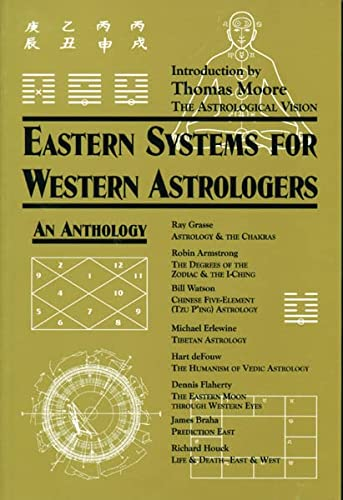 Eastern Systems for Western Astrologers An Anthology
