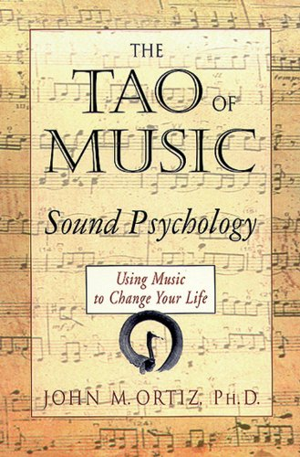 9781578630080: The Tao of Music: Sound Psychology - Using Music to Change Your Life