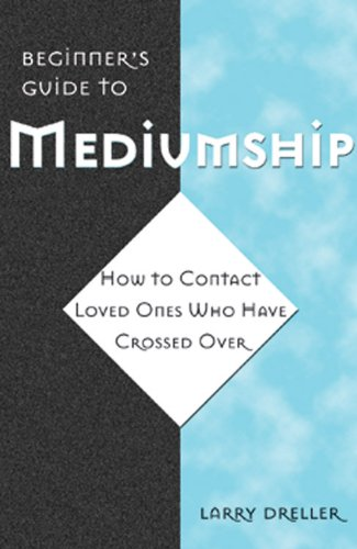 9781578630110: Beginner's Guide to Mediumship: How to Contact Loved Ones Who Have Crossed Over
