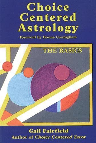 9781578630172: Choice Centered Astrology: The Basics