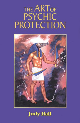 The Art of Psychic Protection [Paperback] [Sep 01, 1997] Hall, Judy: Hall, Judy