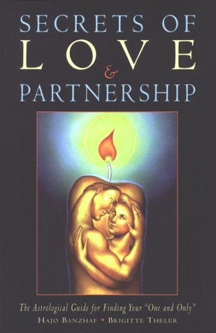 """9781578630400: Secrets of Love & Partnership: The Astrological Guide for Finding Your """"One and Only"""""""